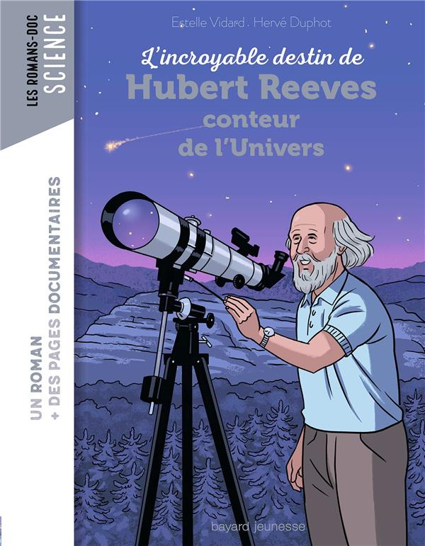 L'INCROYABLE DESTIN D'HUBERT REEVES, CONTEUR DE L'UNIVERS  BAYARD JEUNESSE